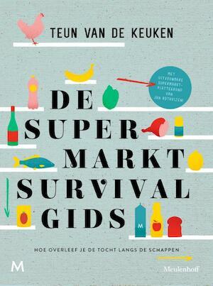 De supermarktsurvivalgids - Teun van de Keuken