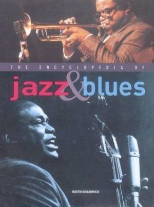 The Encyclopedia of Jazz & Blues - Keith Shadwick