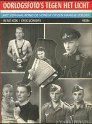 Oorlogsfoto's tegen het licht - René Kok, Erik Somers