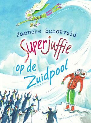 Superjuffie op de Zuidpool - Janneke Schotveld