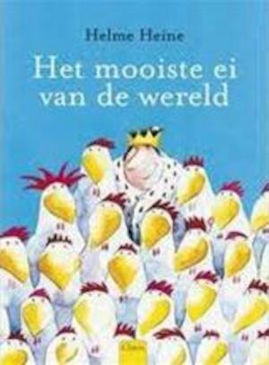 Het allermooiste ei - Helme Heine, Willem Wilmink