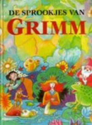 De sprookjes van Grimm - Jacob Grimm, Wilhelm Grimm