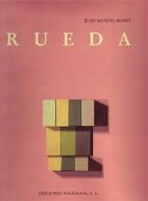 Rueda - Juan Manuel Bonet, Gerardo Rueda