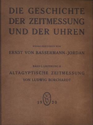 Die Geschichte der Zeitmessung und der Uhren - Ernst Von Bassermann-Jordan
