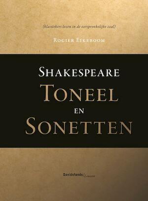 Shakespeare. Toneel en sonetten - Rogier Eikeboom