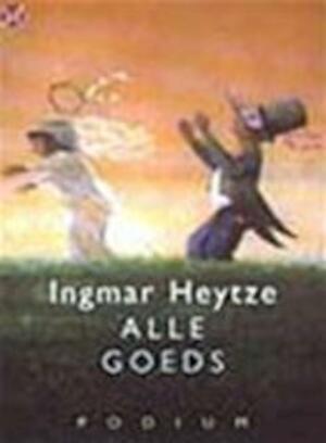 Alle goeds - Ingmar Heytze