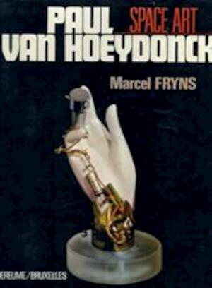 Paul van Hoeydonck / Space Art - Marcel Fryns