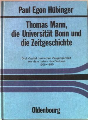 Thomas Mann, die Universität Bonn und die Zeitgeschichte - Paul Egon Hübinger