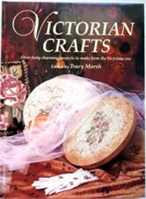 Victorian Crafts - Tracy Marsh