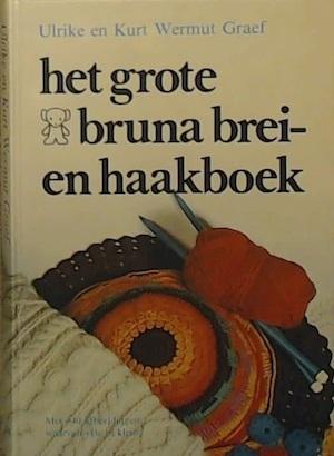 Grote Bruna brei- en haakboek - Ulrike Wermut Graef, Kurt Wermut Graef