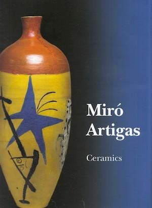 Miró | Artigas – Ceramics - Joan Punyet Miro, Joan Gardy Artigas