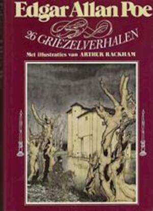 26 griezelverhalen - Edgar Allan Poe, Arthur Rackham, Simon Vestdijk
