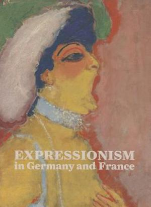 Expressionism in Germany and France - Timothy O. Benson