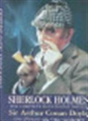 Sherlock Holmes - Sir Arthur Conan Doyle