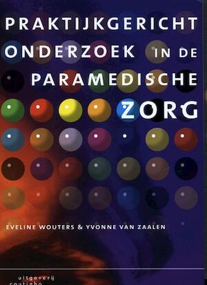 Praktijkgericht onderzoek in de paramedische zorg - Eveline Wouters, Yvonne van Zalen