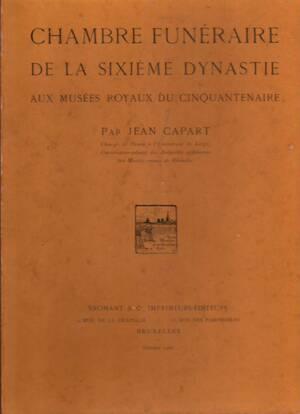 Chambre funéraire de la sixième dynastie aux Musées Royaux du Cinquantenaire, par Jean Capart,... - Jean Capart