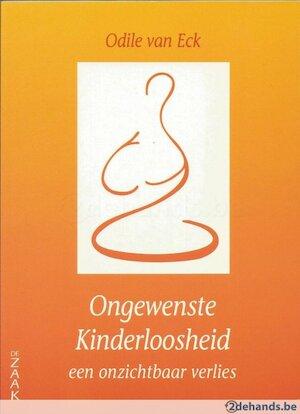 Ongewenste kinderloosheid, een onzichtbaar verlies - Odile van Eck