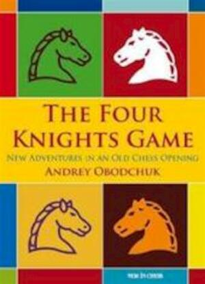 The Four Knights Game - Andrey Obodchuk