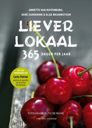 Liever lokaal - Annette van Ruitenburg, Rene Zanderink, Elsje Bruijnesteijn