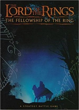 The Lord of the Rings: The Fellowship of the Ring. A Strategy Battle Game - Rick Priestley