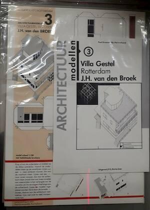 Villa Gestel Rotterdam J.H. van den Broek / Architectuur Modellen 3 [Bouwplaat] - Paul Groenendijk, Piet Vollaard