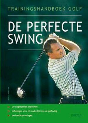 Trainingshandboek golf / De perfecte swing - Robert Hamster