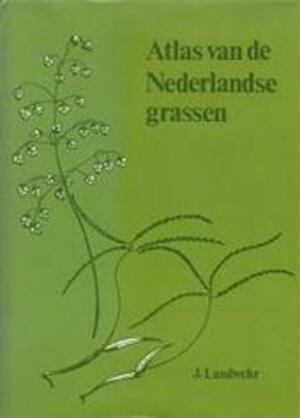 Atlas van de Nederlandse grassen - J. Landwehr