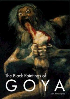 The Black Paintings of Goya - J.J. Junquera
