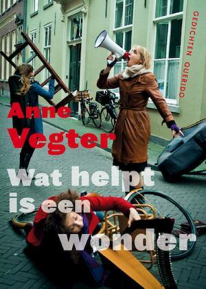 Wat helpt is een wonder - Anne Vegter