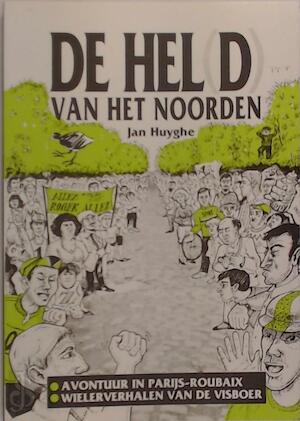 De hel(d) van het noorden - Jan Huyghe