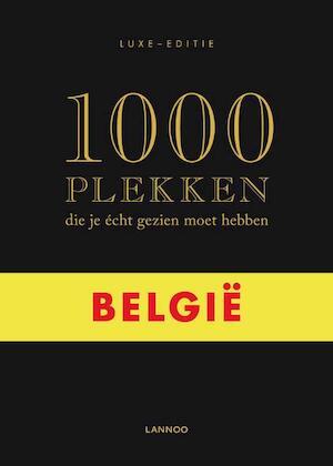 1000 plekken die je ?cht gezien moet hebben / Belgi? - Paul de / Meester Moor