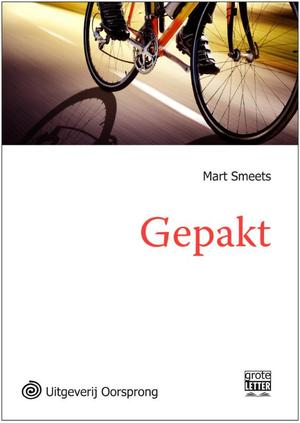 Gepakt - grote letter uitgave - Mart Smeets