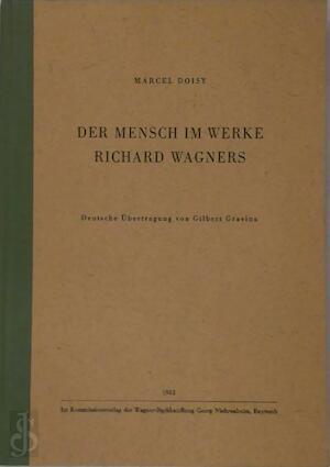 Der Mensch im Werke Richard Wagners - Marcel Doisy