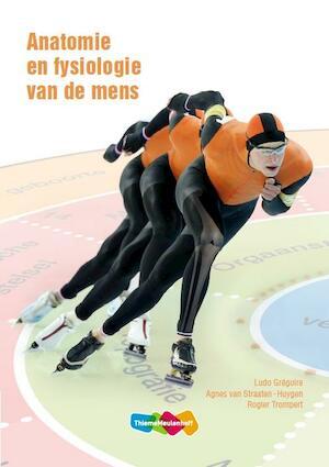 Anatomie en fysiologie van de mens - Ludo Gregoire, Agnes Van Straaten-huygen