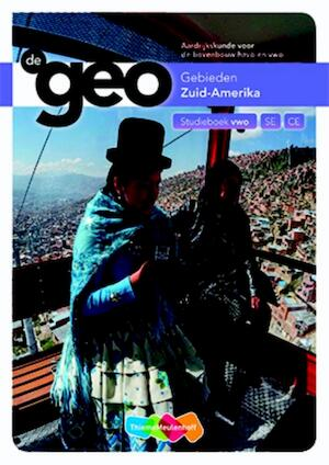 De Geo bovenbouw vwo 5e editie studieboek Zuid-Amerika - J.H. Bulthuis, A.M. Peters