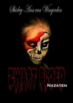 Zwart Bloed Nazaten - Shirley Ann van Wingerden