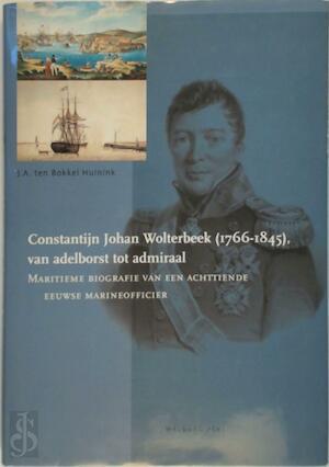 Constantijn Johan Wolterbeek van adelborst tot admiraal - J.A. ten Bokkel Huinink