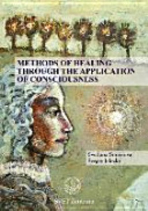 Methods of Healing Through the Application of Consciousness - Svetlana Smirnova, Sergey Jelezky