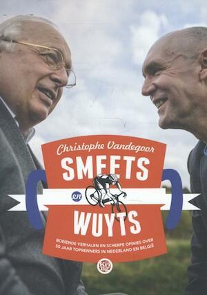 Smeets en Wuyts - Christophe Vandegoor, Mart Smeets, Michel Wuyts