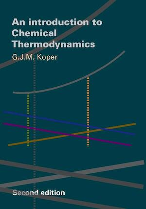 Introduction to Chemical Thermodynamics - G.J.M. Koper