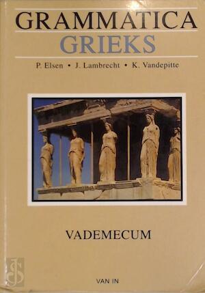 Grammatica Grieks - P. Elsen, J. Lambrecht, K. Vandepitte