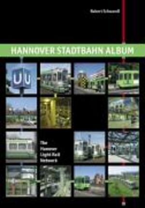 Hannover Stadtbahn Album / The Hanover Light Rail Network - Robert Schwandl
