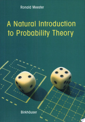A Natural Introduction to Probability Theory - Ronald Meester