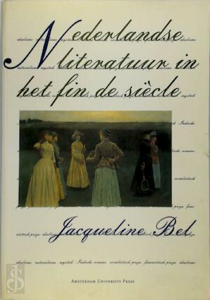 Nederlandse literatuur in het fin de siècle - Jacqueline Bel