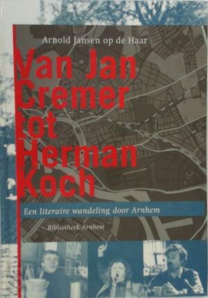 Van Jan Cremer tot Herman Koch - A. Jansen op de Haar