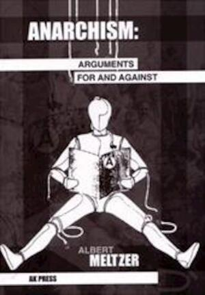 anarchism arguments for against meltzer 1 Christie, stuart and albert meltzer anarchism: arguments for and against  against all tyranny essays on anarchism in brazil rodrigues, edgar.