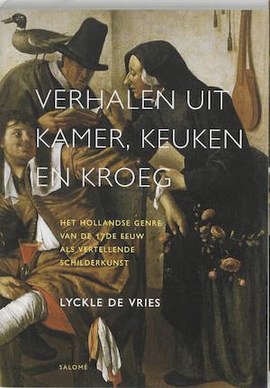 Verhalen uit kamer, keuken en kroeg - Lyckle de Vries