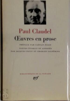 Oeuvres en prose - Paul Claudel