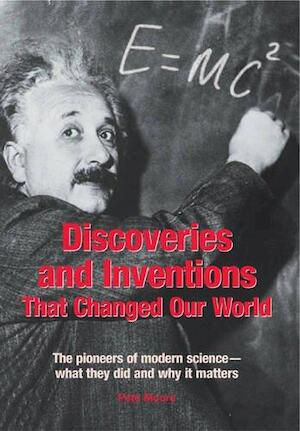 Discoveries and Inventions that Changed Our World - Pete Moore