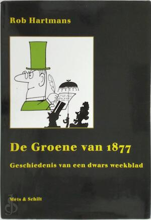 De Groene van 1877 - Rob Hartmans